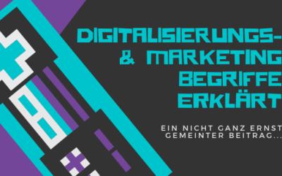 Digitalisierungs-, & Marketing-Begriffe leicht erklärt